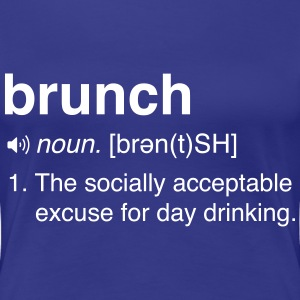 Funny Brunch Definition T-Shirts - Women's Premium T-Shirt