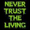 Never trust the living T-Shirts - Women's Premium T-Shirt