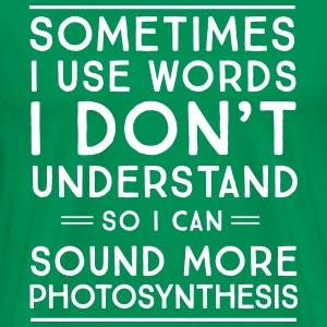 So I can sound more photosynthesis T-Shirts - Men's Premium T-Shirt