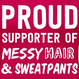 Supporter of Messy Hair and Sweatpants T-Shirts - Women's Premium T-Shirt