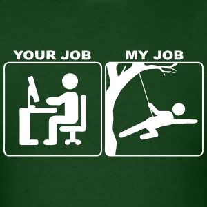 Your Job My Job - Men's T-Shirt