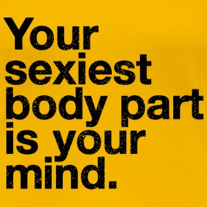 Sexiest Body Part Quote - Women's Premium T-Shirt