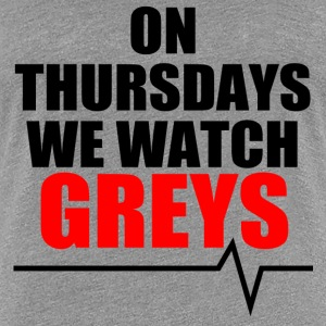 On Thursdays We Watch Greys - Women's Premium T-Shirt