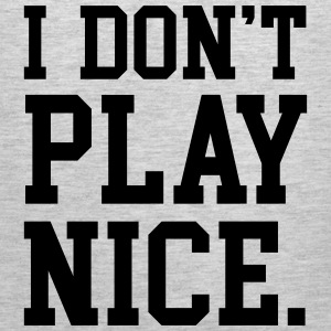 I don't play nice Sportswear - Men's Premium Tank