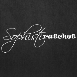 Sophistiratchet Tote Bag - Black - Tote Bag