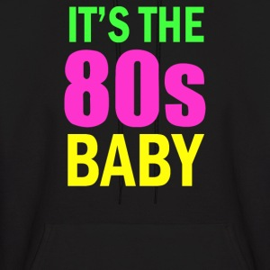 BAby IT'S THE 80s - Men's Hoodie
