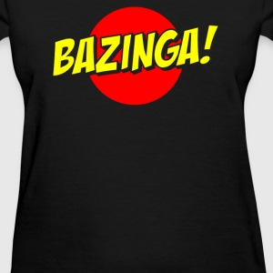 BAZINGA Slogan - Women's T-Shirt