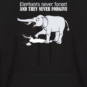ELEPHANTS NEVER FORGET AND THEY NEVER FORGIVE - Men's Hoodie