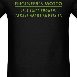 Engineer's Motto - Men's T-Shirt