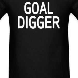 GOAL DIGGER - Men's T-Shirt