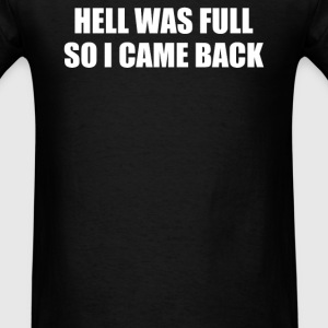 HELL WAS FULL SO I CAME BACK - Men's T-Shirt