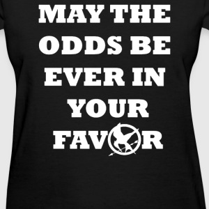 May the odds be ever in your - Women's T-Shirt