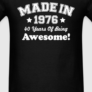 Made In 1976 - 40 Years Of Being Awesome - Men's T-Shirt
