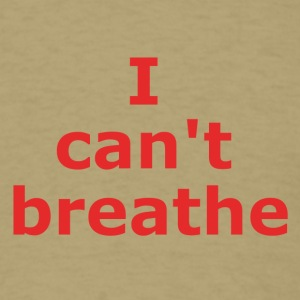 I can't breathe - Men's T-Shirt