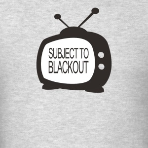Subject To Blackout - Men's T-Shirt