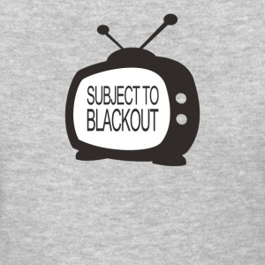 Subject To Blackout - Women's T-Shirt
