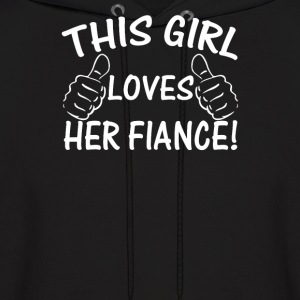 This Girl Love Her Fiance - Men's Hoodie