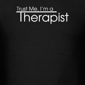 Trust me I'm a therapist - Men's T-Shirt