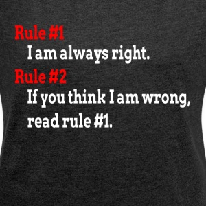 I AM ALWAYS RIGHT T-Shirts - Women´s Rolled Sleeve Boxy T-Shirt