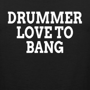 DRUMMER LOVE TO BANG Sportswear - Men's Premium Tank