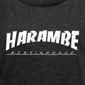 harambe - Women´s Roll Cuff T-Shirt