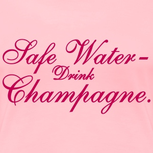 Save Water Drink Champagne - Women's Premium T-Shirt
