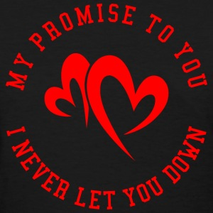 My promise to you T-Shirts - Women's T-Shirt