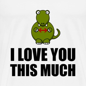 Trex Love You This Much - Men's Premium T-Shirt