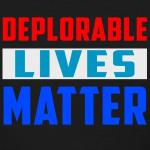 Deplorable Lives Matter - Women's T-Shirt
