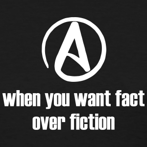 atheism:fact over fiction