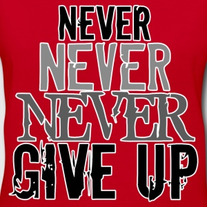 never give up - Women's V-Neck T-Shirt