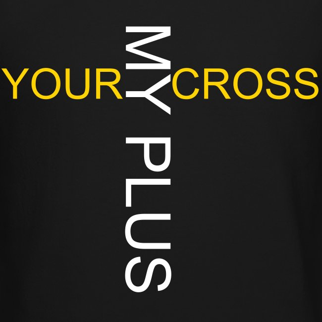 your cross, my PLUS