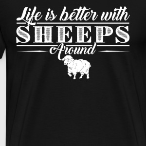 Life Is Better With Sheep - Men's Premium T-Shirt