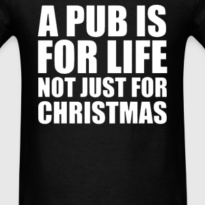 Pub is for life - Men's T-Shirt