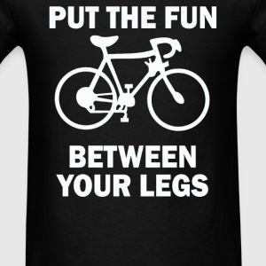 Put The Fun Between Your Leg - Men's T-Shirt