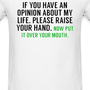 Your opinion - Men's T-Shirt