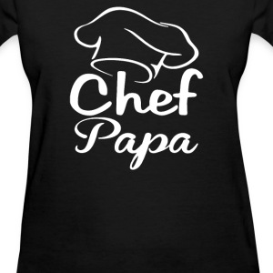 chef Papa - Women's T-Shirt