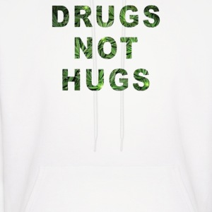 drugs not hugs - Men's Hoodie