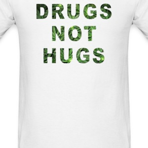 drugs not hugs - Men's T-Shirt