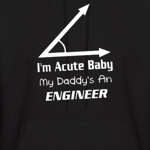 I'm Acute Baby My daddy's an engineer - Men's Hoodie