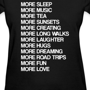 LIFE MORE Humour - Women's T-Shirt