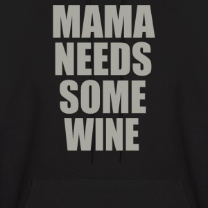 Mamma Needs Some Wine - Men's Hoodie