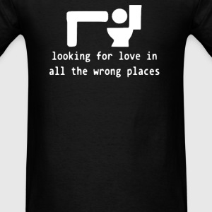 Looking for Love Wrong Places - Men's T-Shirt