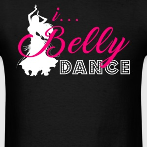 I Belly Dance T-Shirt - Men's T-Shirt