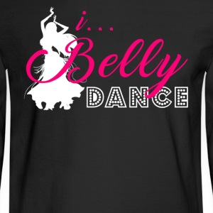 I Belly Dance T-Shirt - Men's Long Sleeve T-Shirt