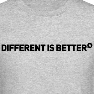 DIFFERENT IS BETTER - Crewneck Sweatshirt