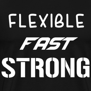 Flexible Fast Strong - Men's Premium T-Shirt