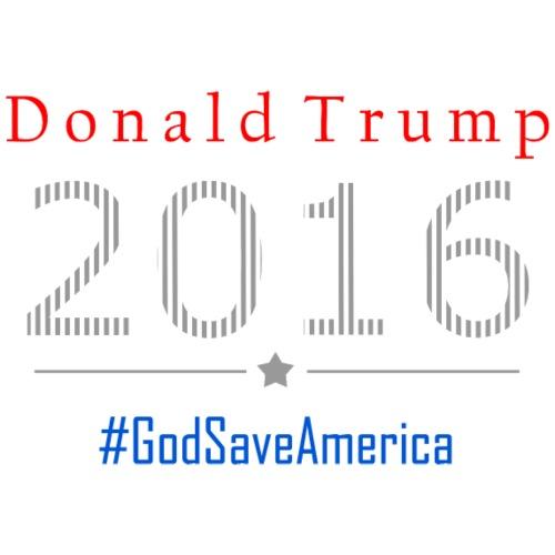 Trump 2016 God Save