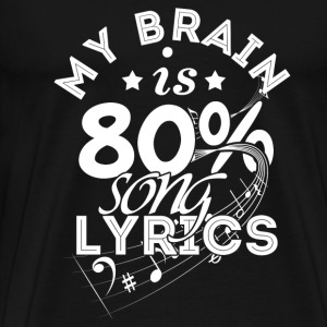 Love music - My brain is 80% song lyrics - Men's Premium T-Shirt