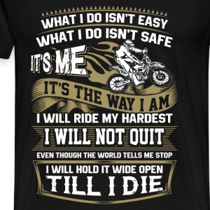Riding - I will hold it wide open till I die - Men's Premium T-Shirt